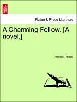 A Charming Fellow. [A novel.] Vol. I. - Trollope, Frances