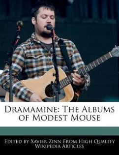 Dramamine: The Albums of Modest Mouse - Zinn, Xavier