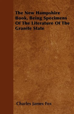 The New Hampshire Book, Being Specimens of the Literature of the Granite State