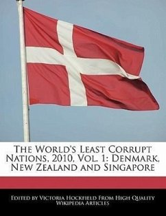 The World's Least Corrupt Nations, 2010, Vol. 1: Denmark, New Zealand and Singapore - Hockfield, Victoria