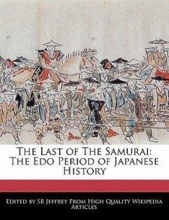 The Last of the Samurai: The EDO Period of Japanese History - Jeffrey, Sb