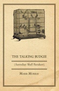 The Talking Budgie (Australian Shell Parrakeet) - Murray, Marie
