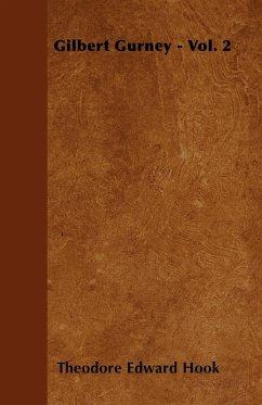 Gilbert Gurney - Vol. 2 - Hook, Theodore Edward