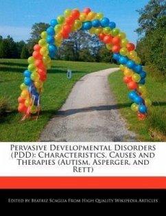 Pervasive Developmental Disorders (Pdd): Characteristics, Causes and Therapies (Autism, Asperger, and Rett) - Scaglia, Beatriz