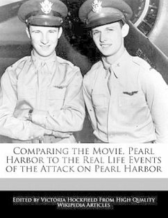 Comparing the Movie, Pearl Harbor to the Real Life Events of the Attack on Pearl Harbor - Hockfield, Victoria