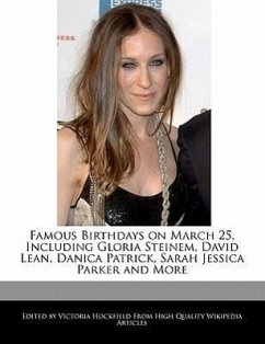 Famous Birthdays on March 25, Including Gloria Steinem, David Lean, Danica Patrick, Sarah Jessica Parker and More - Hockfield, Victoria