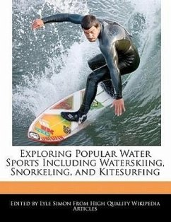 Exploring Popular Water Sports Including Waterskiing, Snorkeling, and Kitesurfing - Simon, Lyle