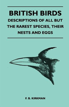 British Birds - Descriptions of All But the Rarest Species, Their Nests and Eggs - Kirkman, F. B.