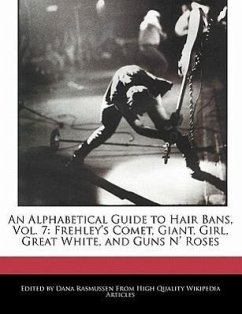 An Alphabetical Guide to Hair Bans, Vol. 7: Frehley's Comet, Giant, Girl, Great White, and Guns N' Roses - Rasmussen, Dana