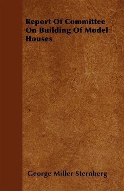 Report Of Committee On Building Of Model Houses - Sternberg, George Miller