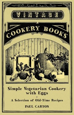Simple Vegetarian Cookery with Eggs - A Selection of Old-Time Recipes Paul Carton Author