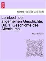 Lehrbuch der allgemeinen Geschichte. Bd. 1. Geschichte des Alterthums.