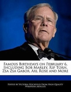 Famous Birthdays on February 6, Including Bob Marley, Rip Torn, Zsa Zsa Gabor, Axl Rose and More - Hockfield, Victoria