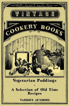 Vegetarian Puddings - A Selection of Old Time Recipes - Various