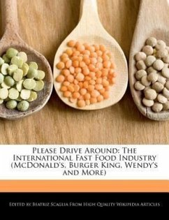 Please Drive Around: The International Fast Food Industry (McDonald's, Burger King, Wendy's and More) - Scaglia, Beatriz