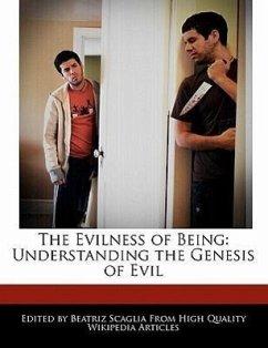 The Evilness of Being: Understanding the Genesis of Evil - Scaglia, Beatriz