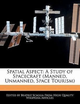 Spatial Aspect: A Study of Spacecraft (Manned, Unmanned, Space Tourism) - Scaglia, Beatriz