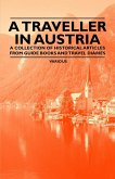 A Traveller in Austria - A Collection of Historical Articles from Guide Books and Travel Diaries