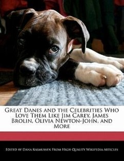 Great Danes and the Celebrities Who Love Them Like Jim Carey, James Brolin, Olivia Newton-John, and More - Rasmussen, Dana