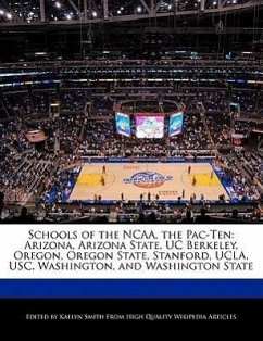 Schools of the NCAA, the Pac-Ten: Arizona, Arizona State, Uc Berkeley, Oregon, Oregon State, Stanford, UCLA, Usc, Washington, and Washington State - Smith, Kaelyn