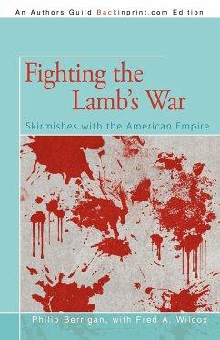 Fighting The Lamb's War Philip Berrigan Author