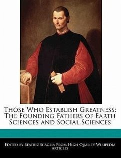 Those Who Establish Greatness: The Founding Fathers of Earth Sciences and Social Sciences - Scaglia, Beatriz