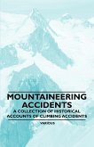 Mountaineering Accidents - A Collection of Historical Accounts of Climbing Accidents