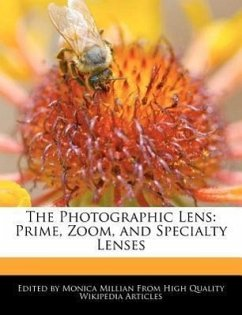 The Photographic Lens: Prime, Zoom, and Specialty Lenses - Millian, Monica