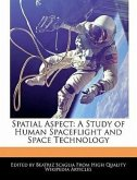 Spatial Aspect: A Study of Human Spaceflight and Space Technology