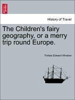 Winslow, F: Children's fairy geography, or a merry trip roun