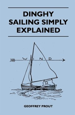 Dinghy Sailing Simply Explained - Prout, Geoffrey