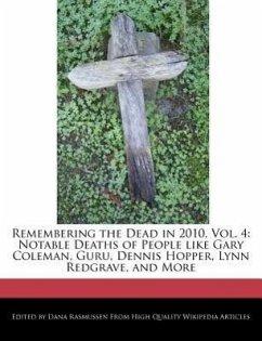 Remembering the Dead in 2010, Vol. 4: Notable Deaths of People Like Gary Coleman, Guru, Dennis Hopper, Lynn Redgrave, and More - Rasmussen, Dana