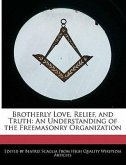 Brotherly Love, Relief, and Truth: An Understanding of the Freemasonry Organization