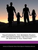 Relationships, the Modern Family, and Understanding the Psychology of Keeping It All Together