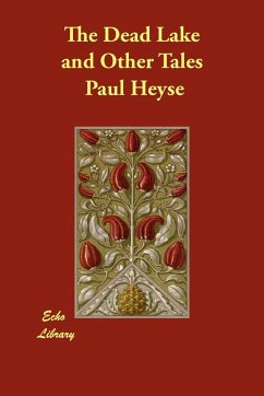 The Dead Lake and Other Tales - Heyse, Paul