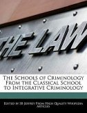 The Schools of Criminology from the Classical School to Integrative Criminology
