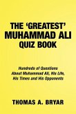 The Greatest Muhammad Ali Quiz Book