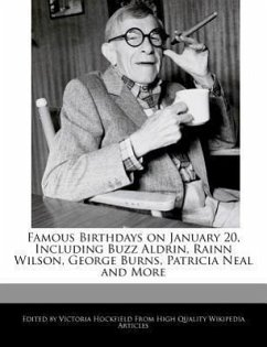 Famous Birthdays on January 20, Including Buzz Aldrin, Rainn Wilson, George Burns, Patricia Neal and More - Hockfield, Victoria