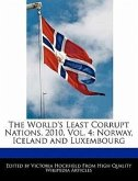 The World's Least Corrupt Nations, 2010, Vol. 4: Norway, Iceland and Luxembourg