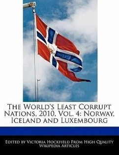 The World's Least Corrupt Nations, 2010, Vol. 4: Norway, Iceland and Luxembourg - Hockfield, Victoria