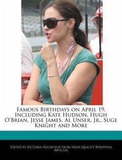 Famous Birthdays on April 19, Including Kate Hudson, Hugh O'Brian, Jesse James, Al Unser, Jr., Suge Knight and More - Hockfield, Victoria