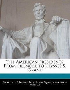 The American Presidents from Fillmore to Ulysses S. Grant - Jeffrey, S. B.