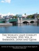 The World's Least Corrupt Nations, 2010, Vol. 6: Barbados, Japan and Qatar
