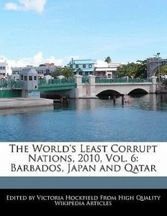 The World's Least Corrupt Nations, 2010, Vol. 6: Barbados, Japan and Qatar - Hockfield, Victoria