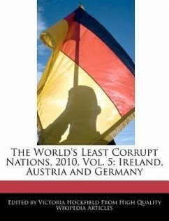 The World's Least Corrupt Nations, 2010, Vol. 5: Ireland, Austria and Germany - Hockfield, Victoria