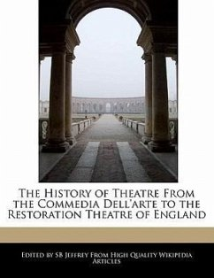 The History of Theatre from the Commedia Dell'arte to the Restoration Theatre of England - Jeffrey, S. B. Jeffrey, Sb