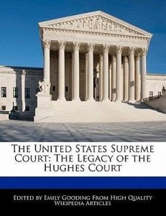 The United States Supreme Court: The Legacy of the Hughes Court - Gooding, Emily