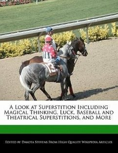 A Look at Superstition Including Magical Thinking, Luck, Baseball and Theatrical Superstitions, and More - Stevens, Dakota