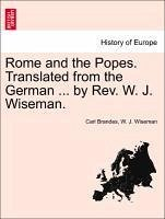 Rome and the Popes. Translated from the German ... by Rev. W. J. Wiseman. - Brandes, Carl Wiseman, W. J.