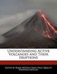 Understanding Active Volcanoes and Their Eruptions - McHale, Kolby